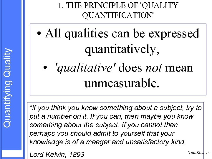 Quantifying Quality 1. THE PRINCIPLE OF 'QUALITY QUANTIFICATION' • All qualities can be expressed
