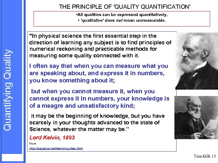 THE PRINCIPLE OF 'QUALITY QUANTIFICATION' Quantifying Quality • All qualities can be expressed quantitatively,