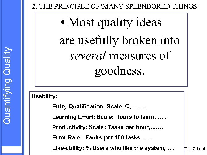 Quantifying Quality 2. THE PRINCIPLE OF 'MANY SPLENDORED THINGS' • Most quality ideas –are