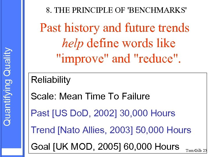 Quantifying Quality 8. THE PRINCIPLE OF 'BENCHMARKS' Past history and future trends help define