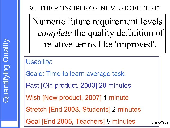 Quantifying Quality 9. THE PRINCIPLE OF 'NUMERIC FUTURE' Numeric future requirement levels complete the