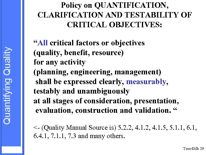 "Quantifying Quality Policy on QUANTIFICATION, CLARIFICATION AND TESTABILITY OF CRITICAL OBJECTIVES: ""All critical factors"