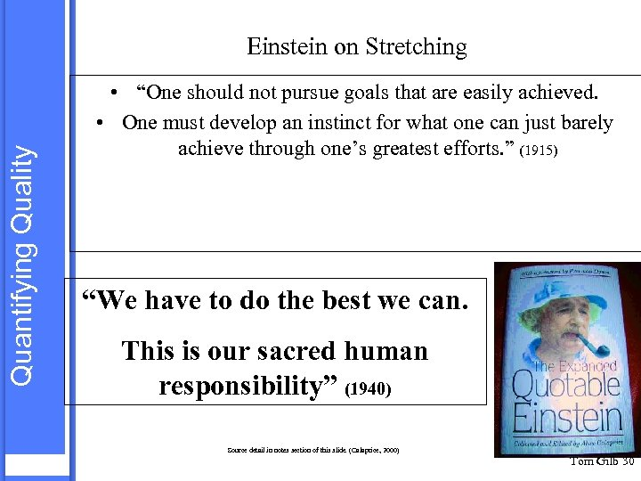 "Quantifying Quality Einstein on Stretching • ""One should not pursue goals that are easily"