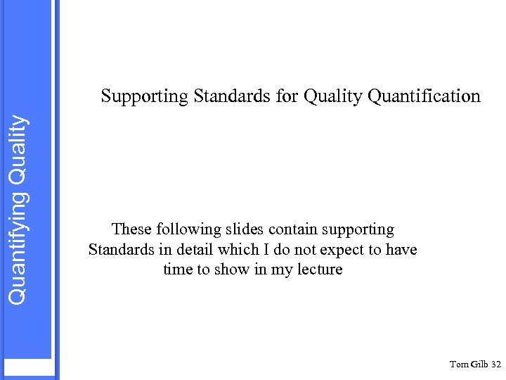 Quantifying Quality Supporting Standards for Quality Quantification These following slides contain supporting Standards in