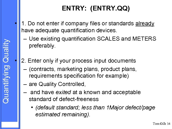 Quantifying Quality ENTRY: (ENTRY. QQ) • 1. Do not enter if company files or