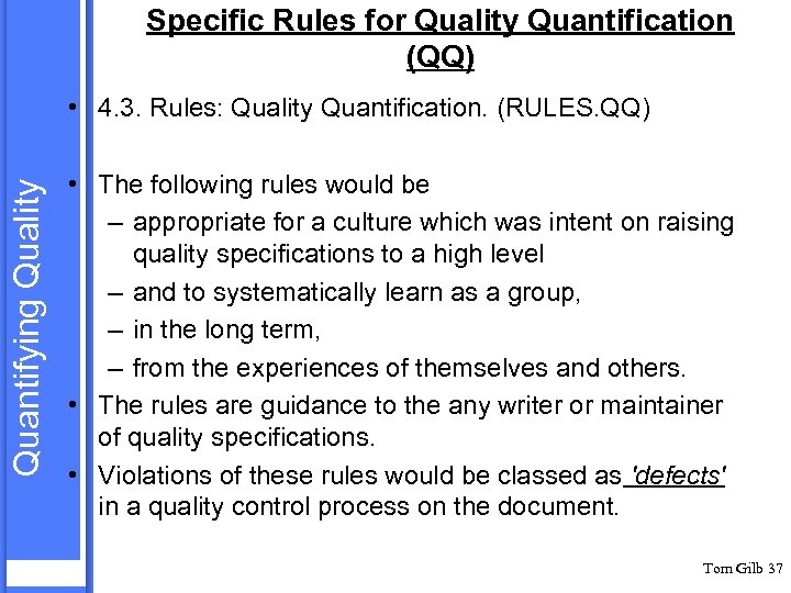 Specific Rules for Quality Quantification (QQ) Quantifying Quality • 4. 3. Rules: Quality Quantification.