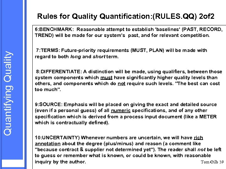 Rules for Quality Quantification: (RULES. QQ) 2 of 2 Quantifying Quality 6: BENCHMARK: Reasonable