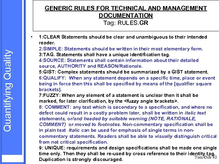 GENERIC RULES FOR TECHNICAL AND MANAGEMENT DOCUMENTATION Tag: RULES. GR Quantifying Quality • 1: