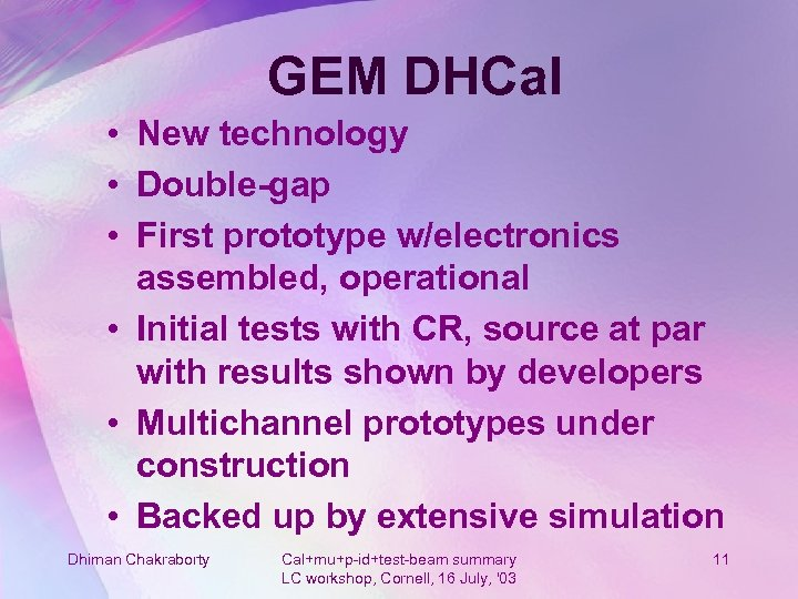 GEM DHCal • New technology • Double-gap • First prototype w/electronics assembled, operational •