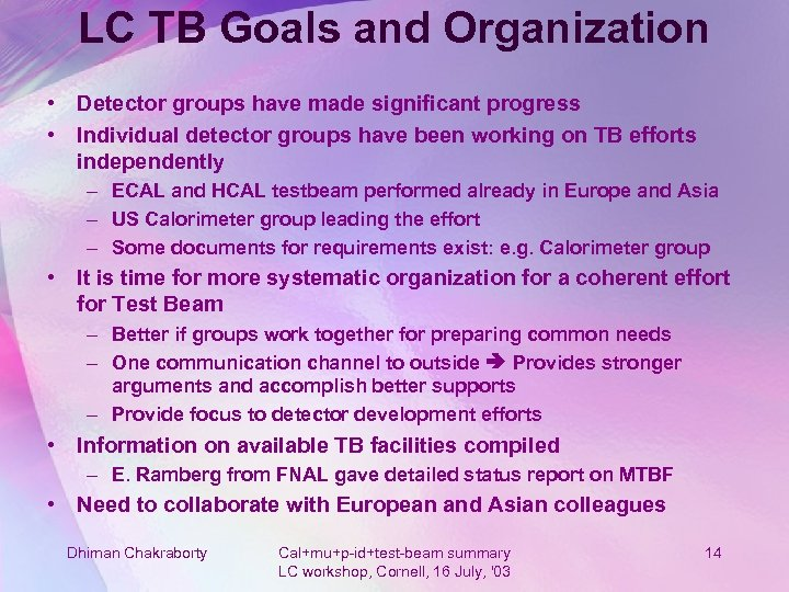 LC TB Goals and Organization • Detector groups have made significant progress • Individual