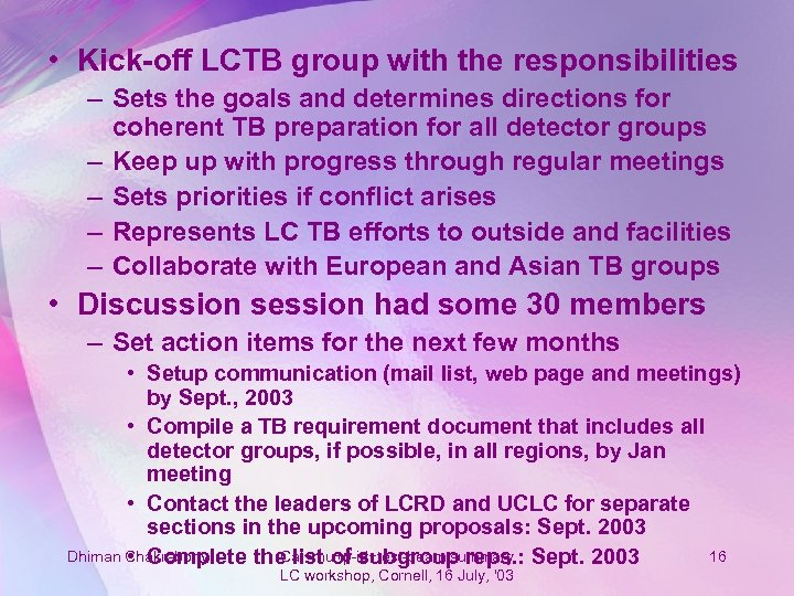 • Kick-off LCTB group with the responsibilities – Sets the goals and determines