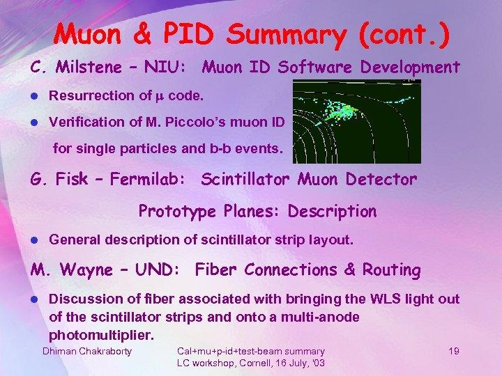 Muon & PID Summary (cont. ) C. Milstene – NIU: Muon ID Software Development