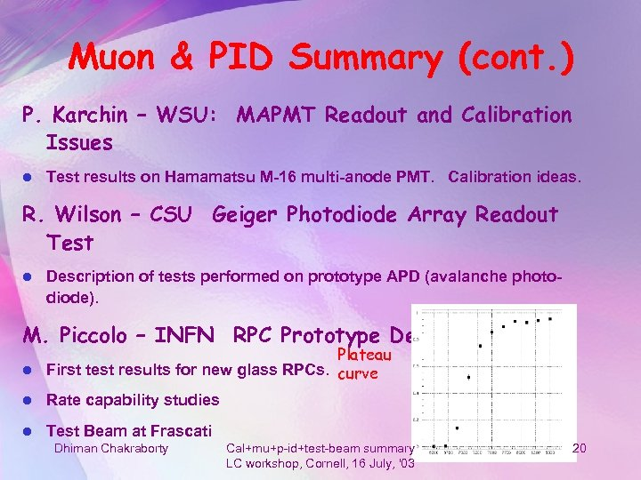 Muon & PID Summary (cont. ) P. Karchin – WSU: MAPMT Readout and Calibration