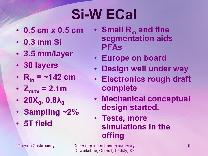 Si-W ECal • • • 0. 5 cm x 0. 5 cm 0. 3
