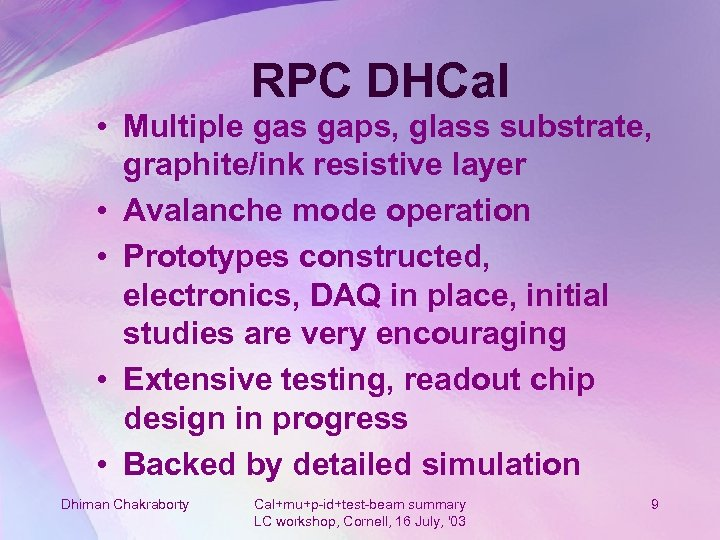 RPC DHCal • Multiple gas gaps, glass substrate, graphite/ink resistive layer • Avalanche mode
