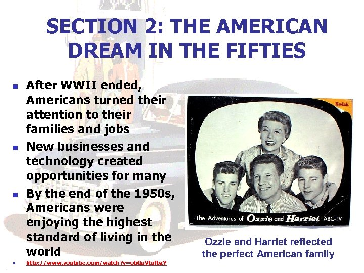 SECTION 2: THE AMERICAN DREAM IN THE FIFTIES n n After WWII ended, Americans