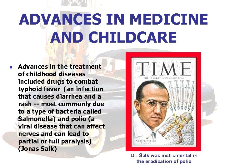 ADVANCES IN MEDICINE AND CHILDCARE n Advances in the treatment of childhood diseases included