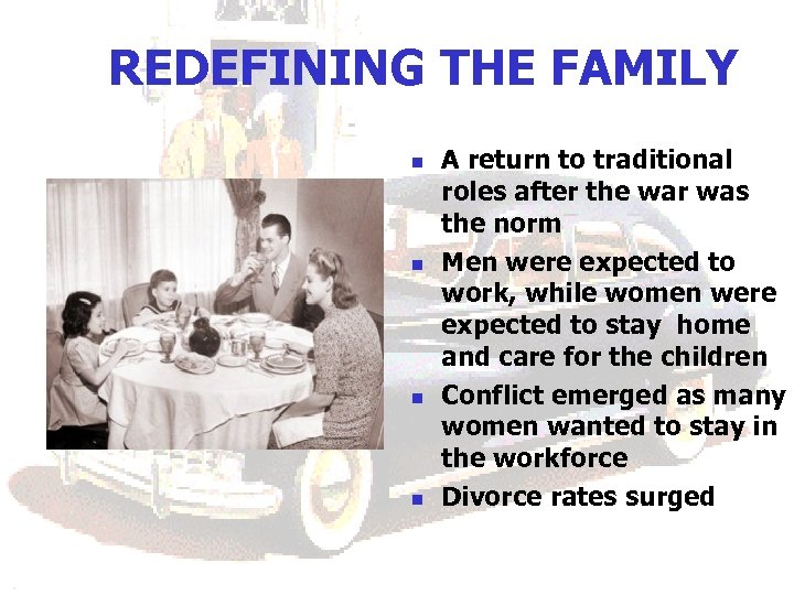 REDEFINING THE FAMILY n n A return to traditional roles after the war was