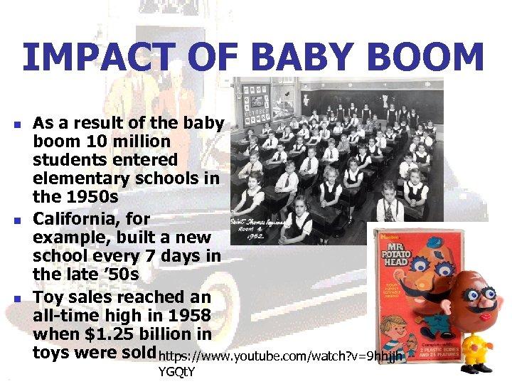 IMPACT OF BABY BOOM n n n As a result of the baby boom