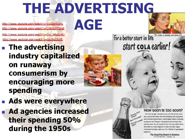 THE ADVERTISING AGE http: //www. youtube. com/watch? v=Vpr. Ibx 4 Qk. Pc http: //www.