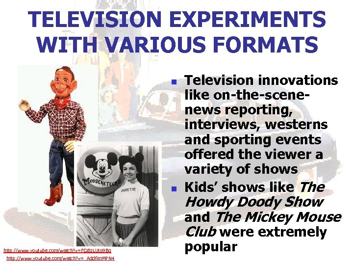 TELEVISION EXPERIMENTS WITH VARIOUS FORMATS n n http: //www. youtube. com/watch? v=FQEq. LUtp 9