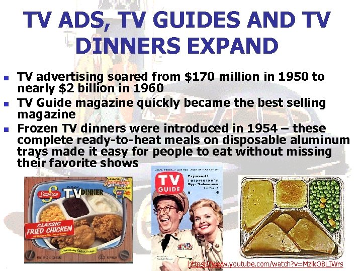 TV ADS, TV GUIDES AND TV DINNERS EXPAND n n n TV advertising soared