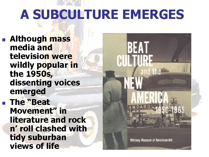 A SUBCULTURE EMERGES n n Although mass media and television were wildly popular in
