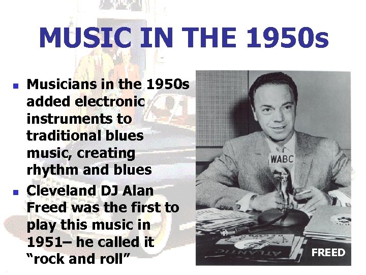 MUSIC IN THE 1950 s n n Musicians in the 1950 s added electronic