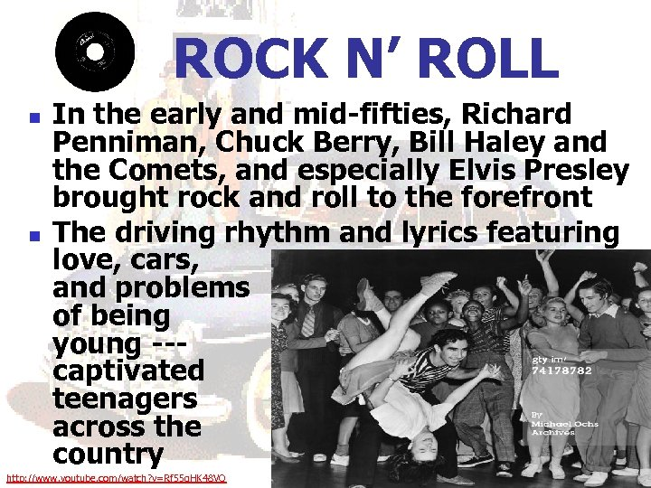 ROCK N' ROLL n n In the early and mid-fifties, Richard Penniman, Chuck Berry,