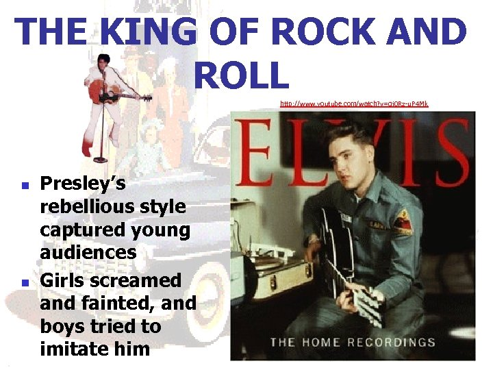 THE KING OF ROCK AND ROLL http: //www. youtube. com/watch? v=gj 0 Rz-u. P