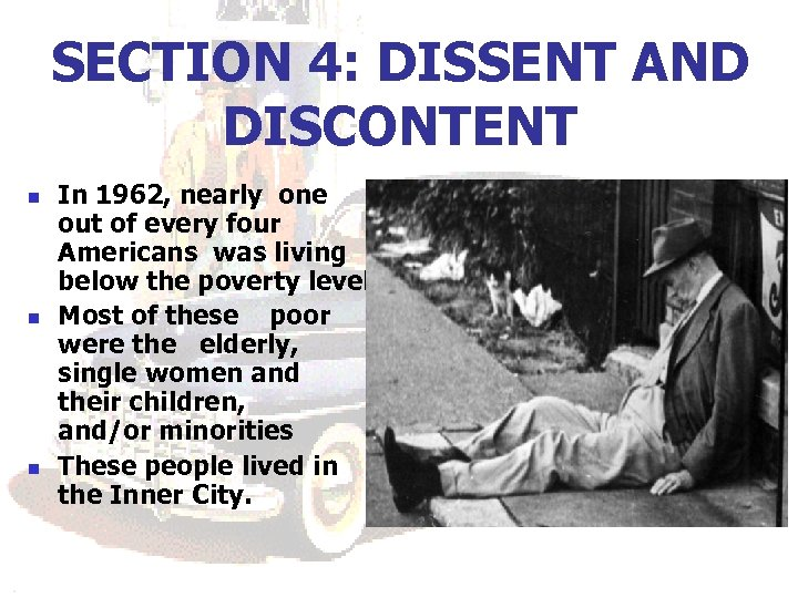 SECTION 4: DISSENT AND DISCONTENT n n n In 1962, nearly one out of