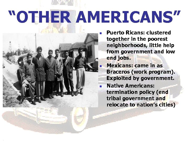 """""""OTHER AMERICANS"""" n n n Puerto Ricans: clustered together in the poorest neighborhoods, little"""