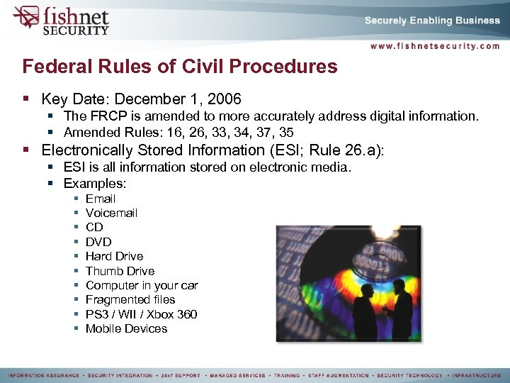 Federal Rules of Civil Procedures § Key Date: December 1, 2006 § The FRCP