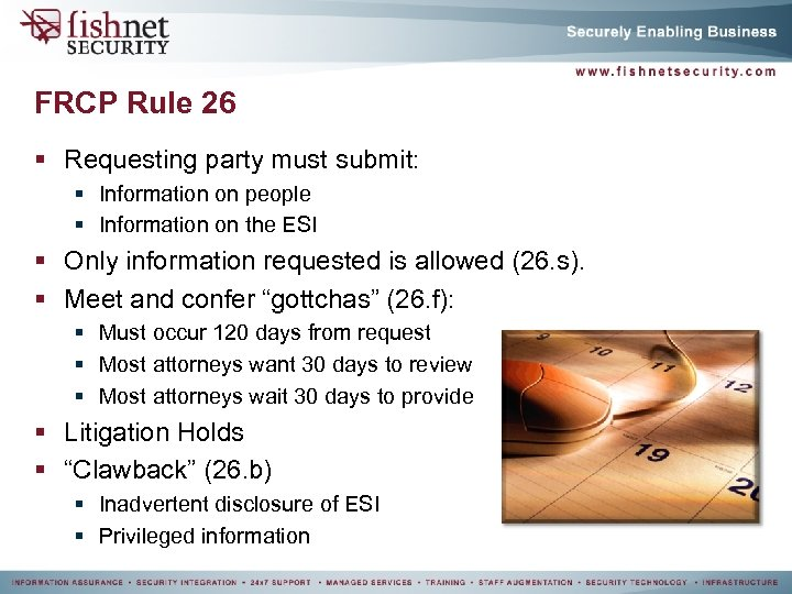 FRCP Rule 26 § Requesting party must submit: § Information on people § Information