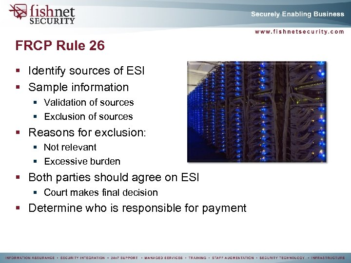 FRCP Rule 26 § Identify sources of ESI § Sample information § Validation of