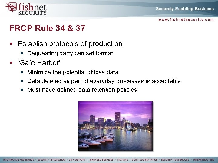 FRCP Rule 34 & 37 § Establish protocols of production § Requesting party can