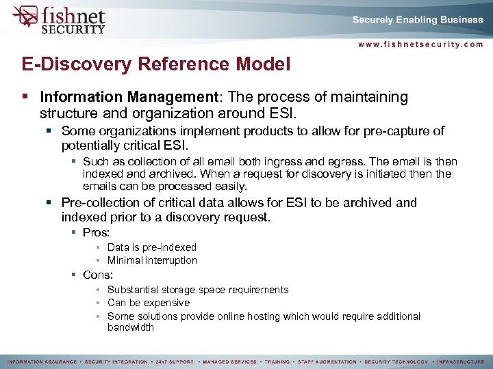 E-Discovery Reference Model § Information Management: The process of maintaining structure and organization around