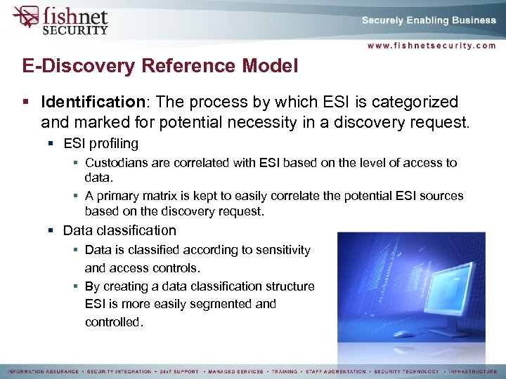 E-Discovery Reference Model § Identification: The process by which ESI is categorized and marked