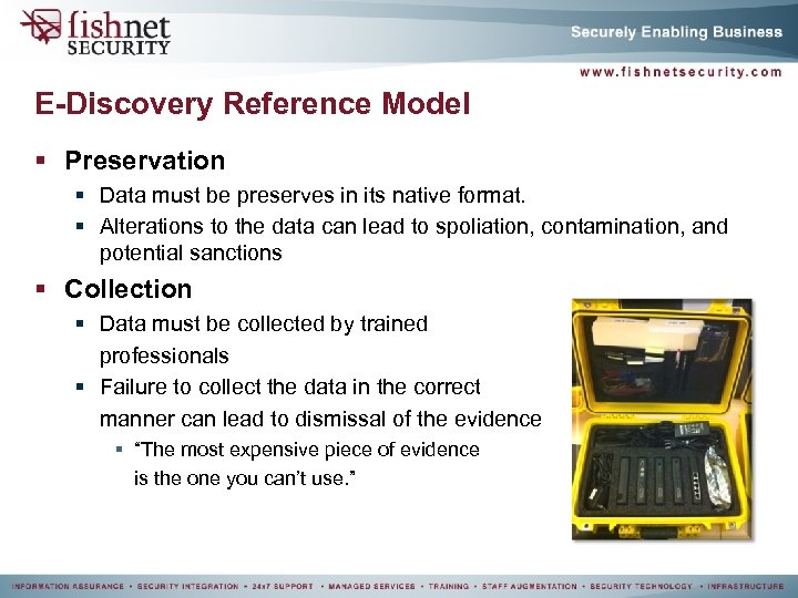 E-Discovery Reference Model § Preservation § Data must be preserves in its native format.