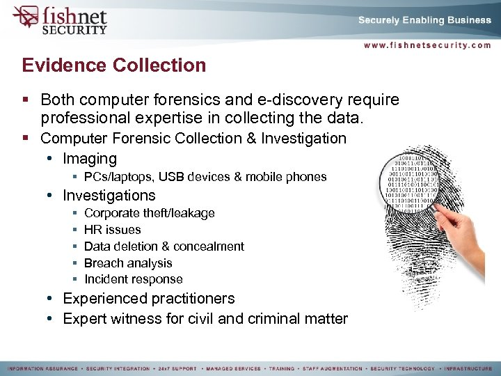 Evidence Collection § Both computer forensics and e-discovery require professional expertise in collecting the