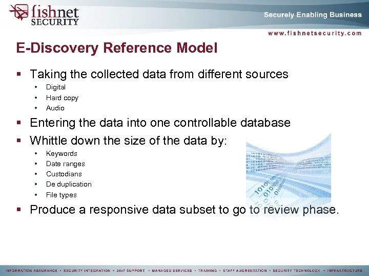 E-Discovery Reference Model § Taking the collected data from different sources • • •