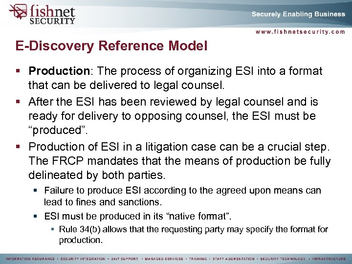 E-Discovery Reference Model § Production: The process of organizing ESI into a format that