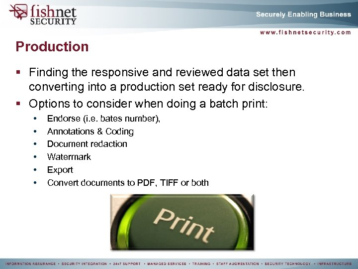 Production § Finding the responsive and reviewed data set then converting into a production