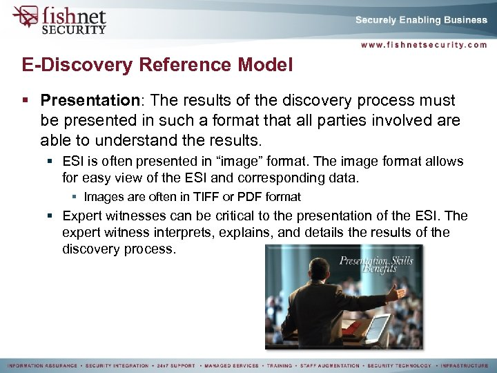 E-Discovery Reference Model § Presentation: The results of the discovery process must be presented