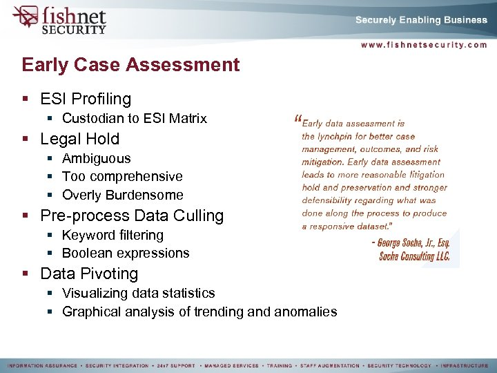 Early Case Assessment § ESI Profiling § Custodian to ESI Matrix § Legal Hold