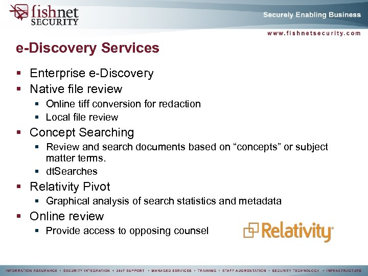 e-Discovery Services § Enterprise e-Discovery § Native file review § Online tiff conversion for