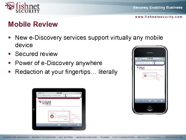 Mobile Review § New e-Discovery services support virtually any mobile device § Secured review