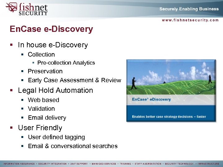 En. Case e-Discovery § In house e-Discovery § Collection § Pre-collection Analytics § Preservation