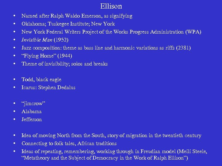 Ellison • • Named after Ralph Waldo Emerson, as signifying Oklahoma; Tuskegee Institute; New