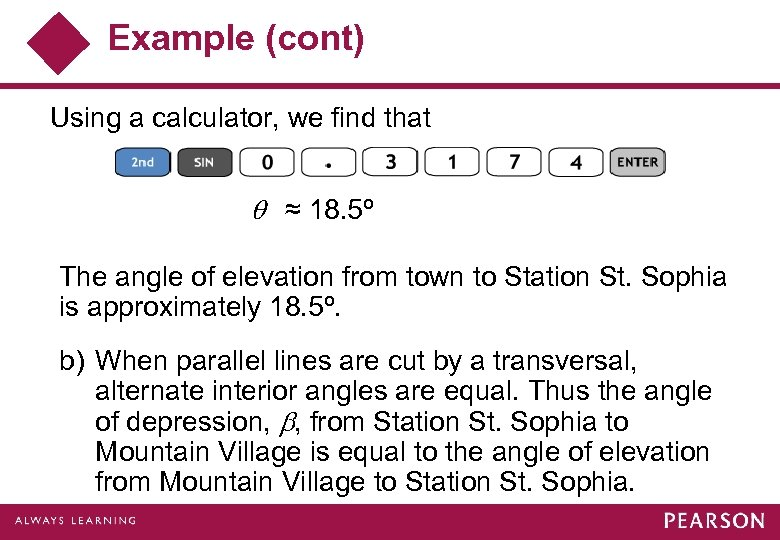 Example (cont) Using a calculator, we find that ≈ 18. 5º The angle of